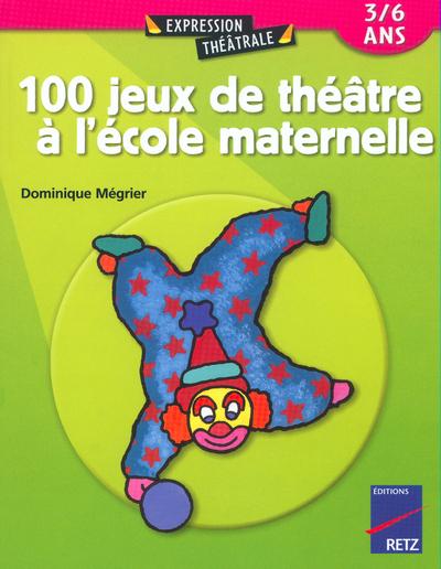 100 JEUX DE THEATRE