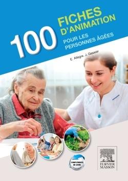 100 FICHES D'ANIMATION POUR LES PERSONNES AGEES