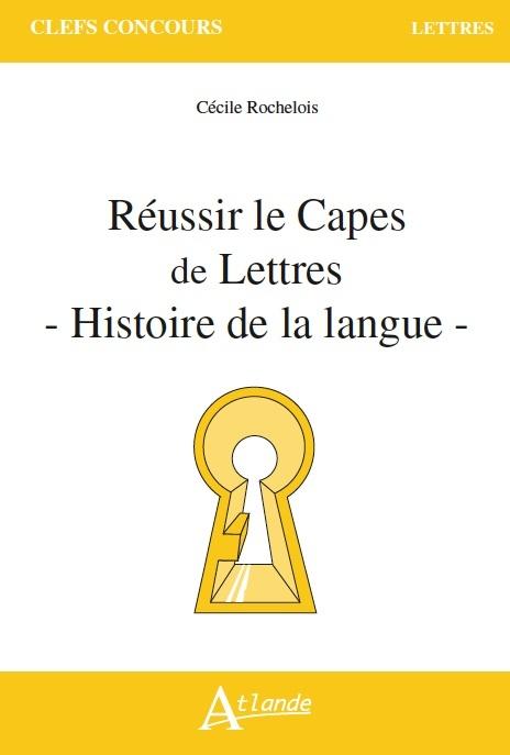 REUSSIR LE CAPES DE LETTRES - HISTOIRE DE LA LANGUE