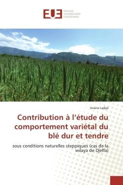 CONTRIBUTION A L'ETUDE DU COMPORTEMENT VARIETAL DU BLE DUR ET TENDRE