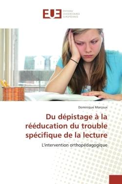 DU DEPISTAGE A LA REEDUCATION DU TROUBLE SPECIFIQUE DE LA LECTURE