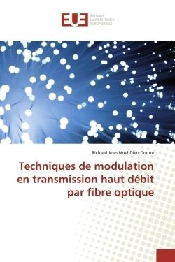 TECHNIQUES DE MODULATION EN TRANSMISSION HAUT DEBIT PAR FIBRE OPTIQUE