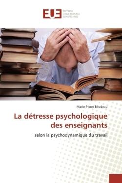 LA DETRESSE PSYCHOLOGIQUE DES ENSEIGNANTS