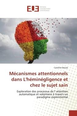 MECANISMES ATTENTIONNELS DANS L'HEMINEGLIGENCE ET CHEZ LE SUJET SAIN