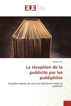 LA RECEPTION DE LA PUBLICITE PAR LES PUBLIPHILES