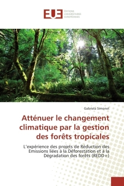 ATTENUER LE CHANGEMENT CLIMATIQUE PAR LA GESTION DES FORETS TROPICALES