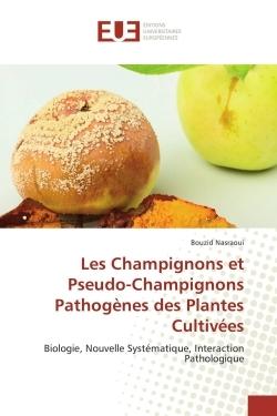 LES CHAMPIGNONS ET PSEUDO-CHAMPIGNONS PATHOGENES DES PLANTES CULTIVEES