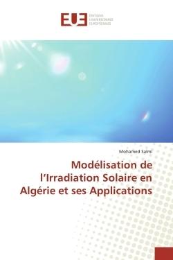 MODELISATION DE L'IRRADIATION SOLAIRE EN ALGERIE ET SES APPLICATIONS