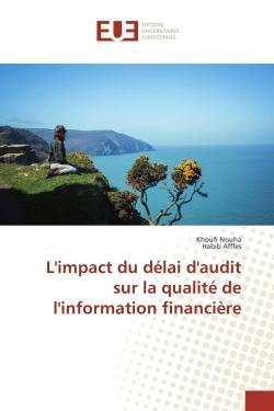 L'IMPACT DU DELAI D'AUDIT SUR LA QUALITE DE L'INFORMATION FINANCIERE