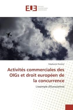 ACTIVITES COMMERCIALES DES OIGS ET DROIT EUROPEEN DE LA CONCURRENCE