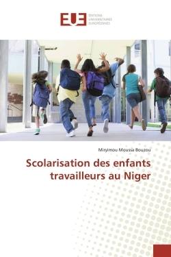 SCOLARISATION DES ENFANTS TRAVAILLEURS AU NIGER