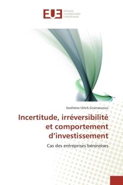 INCERTITUDE, IRREVERSIBILITE ET COMPORTEMENT D'INVESTISSEMENT