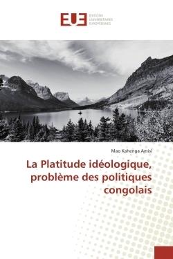LA PLATITUDE IDEOLOGIQUE, PROBLEME DES POLITIQUES CONGOLAIS