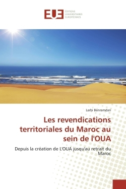 LES REVENDICATIONS TERRITORIALES DU MAROC AU SEIN DE L'OUA