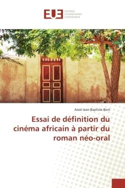 ESSAI DE DEFINITION DU CINEMA AFRICAIN A PARTIR DU ROMAN NEO-ORAL
