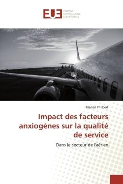 IMPACT DES FACTEURS ANXIOGENES SUR LA QUALITE DE SERVICE