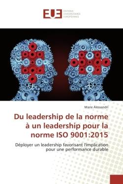 DU LEADERSHIP DE LA NORME A UN LEADERSHIP POUR LA NORME ISO 9001:2015