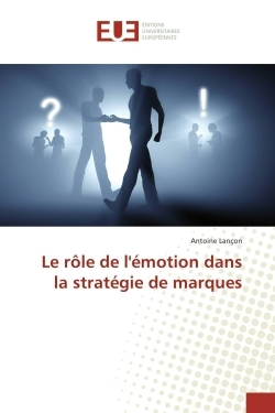 LE ROLE DE L'EMOTION DANS LA STRATEGIE DE MARQUES
