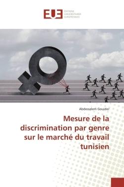 MESURE DE LA DISCRIMINATION PAR GENRE SUR LE MARCHE DU TRAVAIL TUNISIEN
