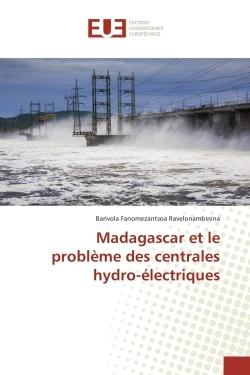 MADAGASCAR ET LE PROBLEME DES CENTRALES HYDRO-ELECTRIQUES