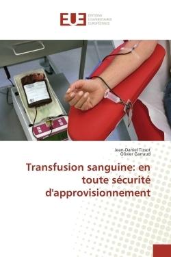 TRANSFUSION SANGUINE: EN TOUTE SECURITE D'APPROVISIONNEMENT