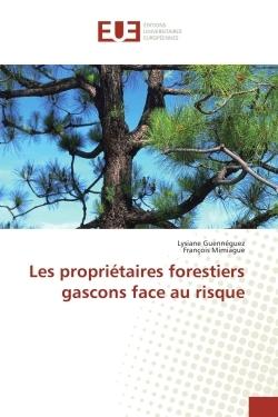 LES PROPRIETAIRES FORESTIERS GASCONS FACE AU RISQUE