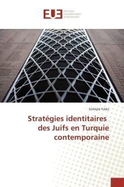 STRATEGIES IDENTITAIRES DES JUIFS EN TURQUIE CONTEMPORAINE
