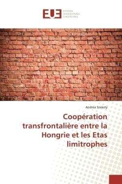 COOPERATION TRANSFRONTALIERE ENTRE LA HONGRIE ET LES ETAS LIMITROPHES