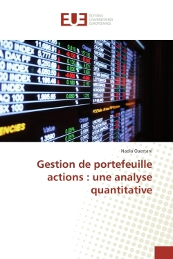 GESTION DE PORTEFEUILLE ACTIONS : UNE ANALYSE QUANTITATIVE
