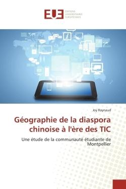 GEOGRAPHIE DE LA DIASPORA CHINOISE A L'ERE DES TIC