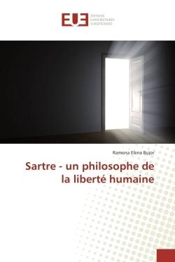SARTRE - UN PHILOSOPHE DE LA LIBERTE HUMAINE