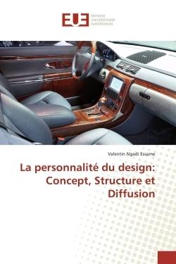 LA PERSONNALITE DE DESIGN: CONCEPT, STRUCTURE ET DIFFUSION