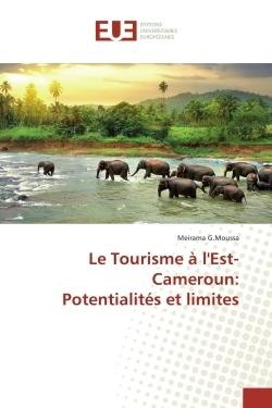 LE TOURISME A L'EST-CAMEROUN: POTENTIALITES ET LIMITES