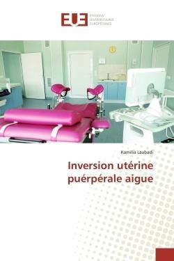 INVERSION UTERINE PUERPERALE AIGUE