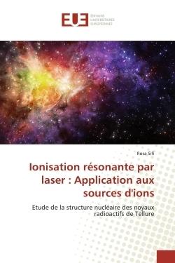 IONISATION RESONANTE PAR LASER : APPLICATION AUX SOURCES D'IONS