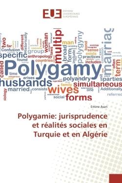 POLYGAMIE: JURISPRUDENCE ET REALITES SOCIALES EN TURQUIE ET EN ALGERIE