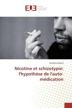 NICOTINE ET SCHIZOTYPIE: L'HYPOTHESE DE L'AUTO-MEDICATION