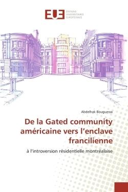 DE LA GATED COMMUNITY AMERICAINE VERS L'ENCLAVE FRANCILIENNE
