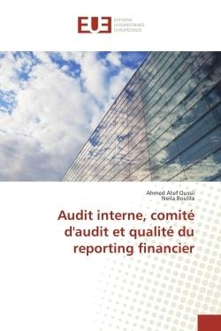 AUDIT INTERNE, COMITE D'AUDIT ET QUALITE DU REPORTING FINANCIER