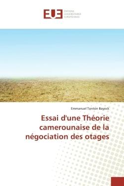 ESSAI D'UNE THEORIE CAMEROUNAISE DE LA NEGOCIATION DES OTAGES
