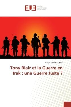 TONY BLAIR ET LA GUERRE EN IRAK : UNE GUERRE JUSTE ?