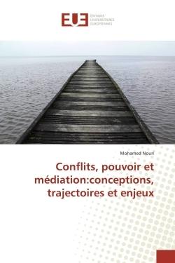 CONFLITS, POUVOIR ET MEDIATION:CONCEPTIONS, TRAJECTOIRES ET ENJEUX