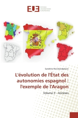 L'EVOLUTION DE L'ETAT DES AUTONOMIES ESPAGNOL : L'EXEMPLE DE L'ARAGON