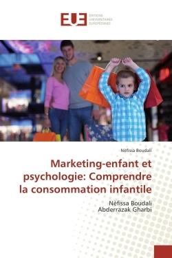 MARKETING-ENFANT ET PSYCHOLOGIE: COMPRENDRE LA CONSOMMATION INFANTILE