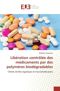 LIBERATION CONTROLEE DES MEDICAMENTS PAR DES POLYMERES BIODEGRADABLES