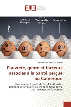 PAUVRETE, GENRE ET FACTEURS ASSOCIES A LA SANTE PERCUE AU CAMEROUN