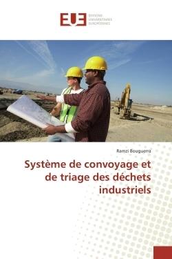 SYSTEME DE CONVOYAGE ET DE TRIAGE DES DECHETS INDUSTRIELS