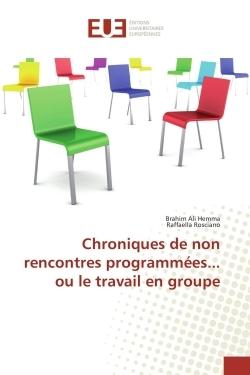 CHRONIQUES DE NON RENCONTRES PROGRAMMEES... OU LE TRAVAIL EN GROUPE