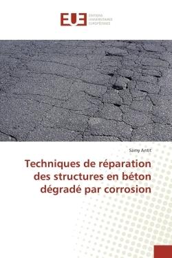 TECHNIQUES DE REPARATION DES STRUCTURES EN BETON DEGRADE PAR CORROSION