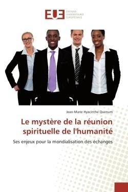LE MYSTERE DE LA REUNION SPIRITUELLE DE L'HUMANITE